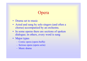 Drama set to music • Acted and sung by solo singers (and