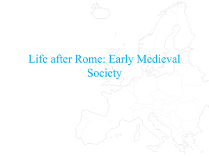 Life after Rome: Early Medieval Society - Jerry Serrano