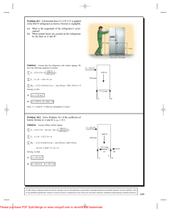 Problem 18.1 A horizontal force F = to the 1023 N refrigerator as