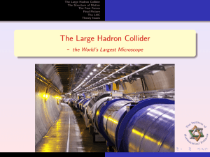 The Large Hadron Collider - the World`s Largest Microscope