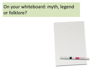 On your whiteboard: myth/legend or folklore?