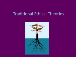 Lecture 9, Traditional Ethical Theories, Kant
