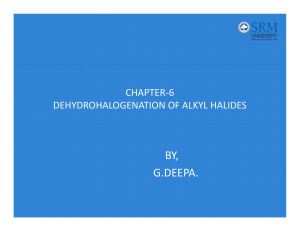 CHAPTER-6 DEHYDROHALOGENATION OF ALKYL HALIDES