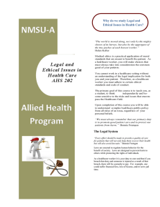 Why do we study Legal and Ethical Issues in Health Care? The