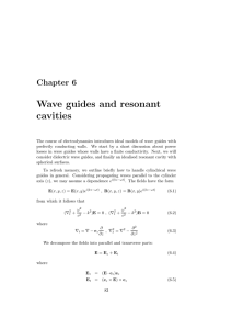 Wave guides and resonant cavities