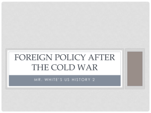 Foreign Policy After the Cold War Powerpoint Notes