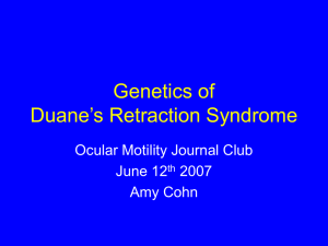 Genetics of Duane`s Retraction Syndrome