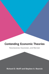 Contending Economic Theories: Neoclassical, Keynesian, and