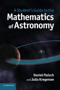 A Student`s Guide to the Mathematics of Astronomy