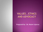 Values , Ethics and Advocacy