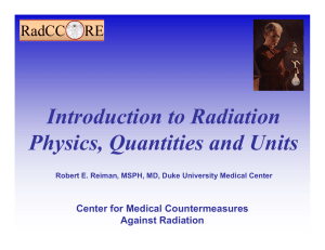 Introduction to Radiation Physics, Quantities and Units