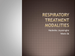 RESPIRATORY TREATMENT MODALITIES