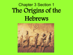 Chapter 3 Section 1 The Origins of the Hebrews