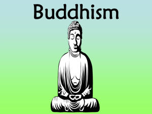 Buddhism[1]. - Mr. Fellens` World History Honors
