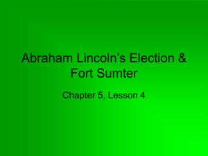 Lincoln`s Election and Fort Sumter PPT
