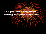 The patient encounter: asking difficult questions and