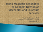 Using Magnetic Resonance to Connect Newtonian