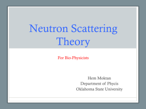 Neutron Scattering Theory - Oklahoma State University