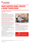 WHAT HAPPENS WHEN I RECEIVE A BLOOD TRANSFUSION?
