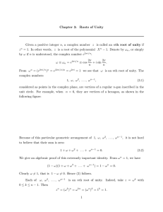 Chapter 3: Roots of Unity Given a positive integer n, a complex