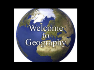 Unit 1: IntroductioN and The Five Themes of Geography