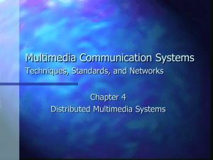 4 Distributed Multimedia Systems (PPT Slides) File