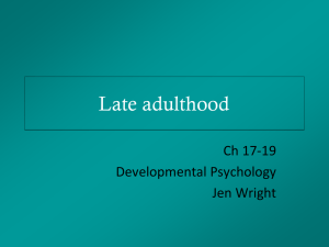 Chapter 17-18 Late Adulthood