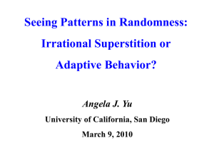 Seeing Patterns in Randomness: Irrational Superstition or Adaptive
