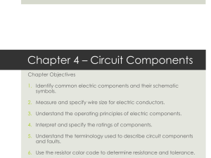 Chapter 4 * Circuit Components