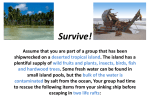 Survive! Assume that you are part of a group that has been