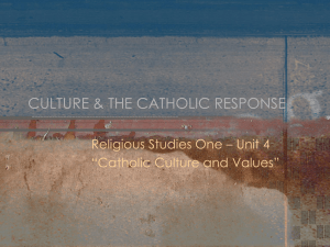 "Religious Studies One - Unit 4 ""Catholic Culture and Values"""