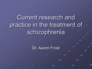 Current research and practice in the treatment of schizophrenia