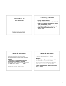 Overview/Questions Network Addresses Network Addresses