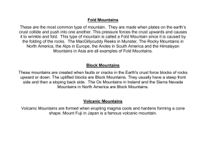 Fold Mountains These are the most common type of mountain. They
