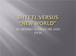 "Shtetl versus ""New World"""