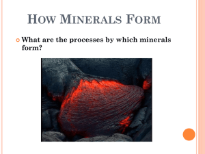 How Minerals Form - Mrs. Pickering`s Accelerated Science