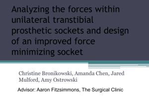 Analyzing the forces within transtibial prosthetic sockets and design