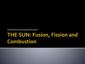 THE SUN: Fusion, Fission and Combustion