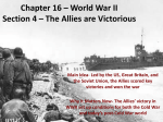 Chapter 16 – World War II Section 4 – The Allies are Victorious Main