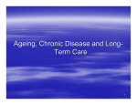 Ageing, Chronic Disease and Long- Term Care