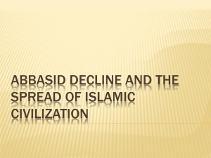 Abbasid Decline and the Spread of Islamic Civilization