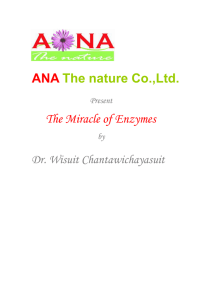 ANA The nature Co.,Ltd. The Miracle of Enzymes Dr. Wisuit Chantawichayasuit