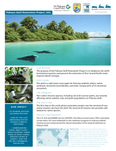 Palmyra Atoll Restoration Project, USA The purpose of the Palmyra