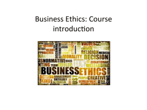 Business Ethics: Course introducNon