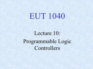 EUT 1040 Lecture 10: Programmable Logic Controllers