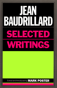 Jean Baudrillard, Selected Writings