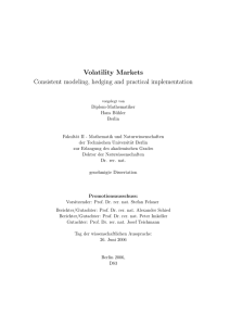 Volatility Markets Consistent modeling, hedging and practical