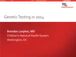 Genetic Testing in 2014 - Children`s National Health System