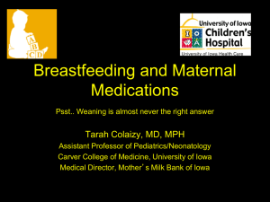 Breastfeeding and Maternal Medications Tarah Colaizy, MD, MPH