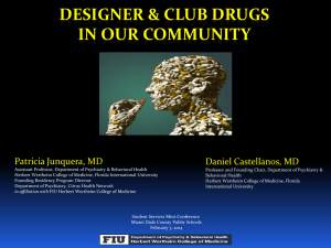 DESIGNER & CLUB DRUGS IN OUR COMMUNITY  Patricia Junquera, MD